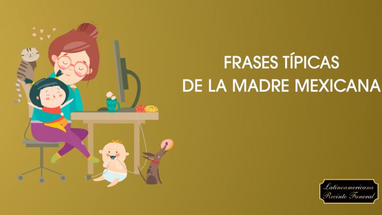 Frases típicas de las mamás mexicanas